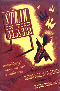 ROBERTS, Denys Kilham, 1903-1976 – editor : STRAW IN THE HAIR : AN ANTHOLOGY OF NONSENSICAL AND SURREALIST VERSE.