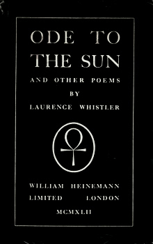 WHISTLER, Laurence (Sir Alan Charles Laurence), 1912-2000 : ODE TO THE SUN AND OTHER POEMS.