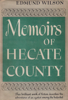 WILSON, Edmund, 1895-1972 : MEMOIRS OF HECATE COUNTY.