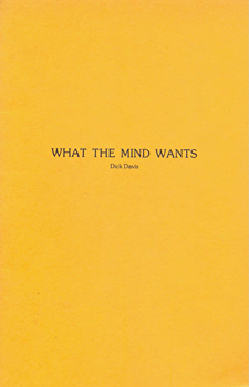 DAVIS, Dick (Richard), 1945- : WHAT THE MIND WANTS.