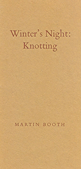BOOTH, Martin, 1944-2004 : WINTER'S NIGHT : KNOTTING.