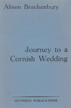 BRACKENBURY, Alison, 1953- : JOURNEY TO A CORNISH WEDDING.