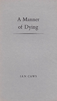CAWS, Ian, 1945- : A MANNER OF DYING.