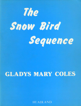 COLES, Gladys Mary : THE SNOW BIRD SEQUENCE.