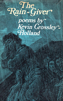 CROSSLEY-HOLLAND, Kevin, 1941- : THE RAIN-GIVER.