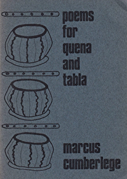 CUMBERLEGE, Marcus (Marcus Crossley), 1938- : POEMS FOR QUENA AND TABLA.