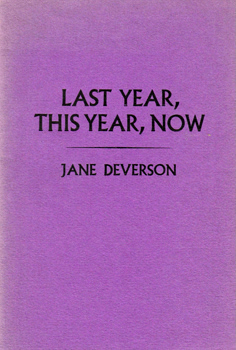DEVERSON, Jane : LAST YEAR, THIS YEAR, NOW.