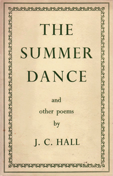 HALL, J.C. (John Clive), 1920-2011 : THE SUMMER DANCE AND OTHER POEMS.