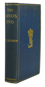 HUDSON, W.H. (William Henry), 1841-1922 : THE LAND'S END : A NATURALIST'S IMPRESSIONS IN WEST CORNWALL.
