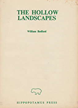 BEDFORD, William, 1943- : THE HOLLOW LANDSCAPES.