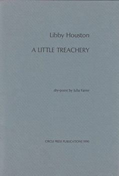 HOUSTON, Libby (Elizabeth Maynard), 1941- : A LITTLE TREACHERY.