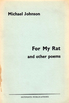 JOHNSON, Michael (Michael Henderson Flowers), 1928- : FOR MY RAT AND OTHER POEMS.