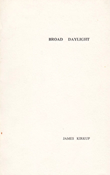 KIRKUP, James (James Falconer), 1918-2009 : BROAD DAYLIGHT.