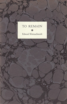 KLEINSCHMIDT, Edward, 1946- : TO REMAIN.