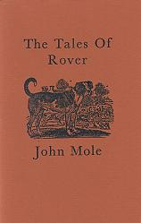 MOLE, John, 1941- : THE TALES OF ROVER.