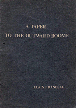 RANDELL, Elaine, 1951- : A TAPER TO THE OUTWARD ROOME.