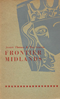 THOMAS, Jennet & CRAVEN, Tim : FRONTIER MIDLANDS.