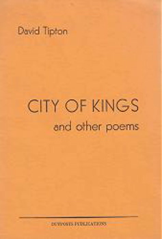 TIPTON, David, 1934-2013 : CITY OF KINGS AND OTHER POEMS.