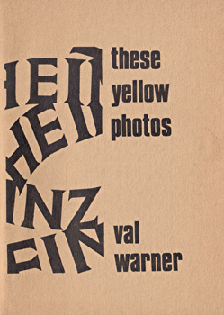 WARNER, Val, 1946- : THESE YELLOW PHOTOS.