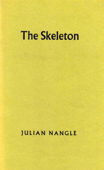 NANGLE, Julian, 1947- : THE SKELETON.