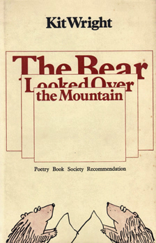 WRIGHT, Kit, 1944- : THE BEAR LOOKED OVER THE MOUNTAIN : POEMS.
