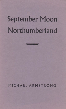 ARMSTRONG, Michael, 1923-2000 : SEPTEMBER MOON NORTHUMBERLAND.