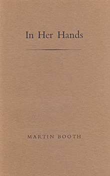 BOOTH, Martin, 1944-2004 : IN HER HANDS.