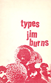 BURNS, Jim, 1936- : TYPES : POEMS & STORIES.