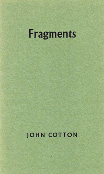 COTTON, John, 1925-2003 : FRAGMENTS 11, 12 & 13.