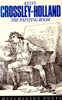 CROSSLEY-HOLLAND, Kevin, 1941- : THE PAINTING-ROOM AND OTHER POEMS.