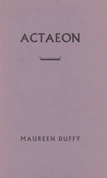 DUFFY, Maureen (Maureen Patricia), 1933- : ACTAEON.