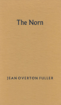 FULLER, Jean Overton, 1915-2009 : THE NORN.