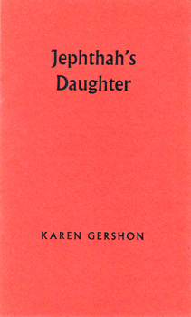 GERSHON, Karen, 1923-1993 : JEPHTHAH'S DAUGHTER.