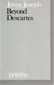 JOSEPH, Jenny (Jenefer Ruth), 1932- : BEYOND DESCARTES.