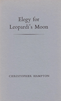 HAMPTON, Christopher (Christopher James), 1946- : ELEGY FOR LEOPARDI'S MOON.