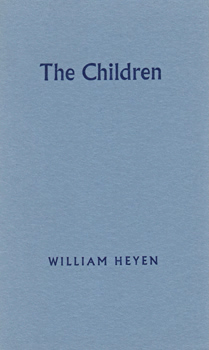 HEYEN, William, 1940- : THE CHILDREN.