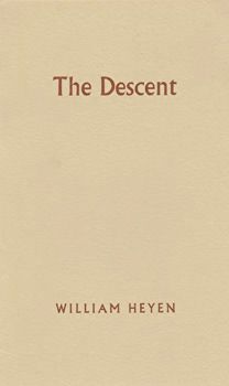 HEYEN, William, 1940- : THE DESCENT.