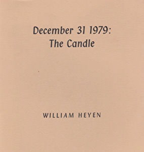 HEYEN, William, 1940- : DECEMBER 31 1979 : THE CANDLE.