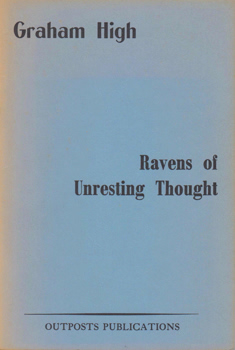 HIGH, Graham, 1948- : RAVENS OF UNRESTING THOUGHT.