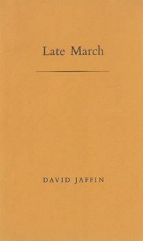 JAFFIN, David, 1937- : LATE MARCH.