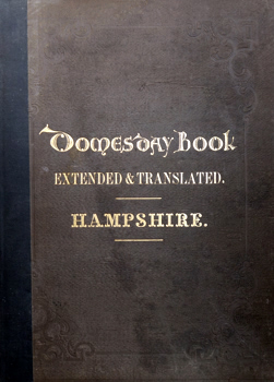 MOODY, Henry, 1805-1871 – translator : HAMPSHIRE IN 1086. AN EXTENSION OF THE LATIN TEXT, AND AN ENGLISH TRANSLATION OF THE DOMESDAY BOOK, AS FAR AS IT RELATES TO HAMPSHIRE ...