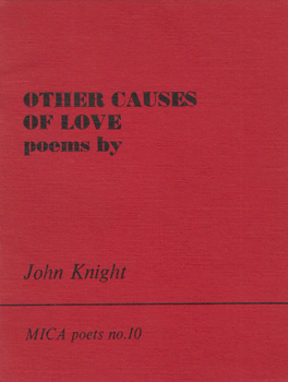 KNIGHT, John, 1906-1975 : OTHER CAUSES OF LOVE : POEMS.