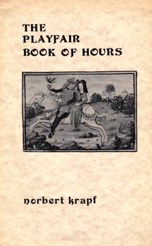 KRAPF, Norbert, 1943- : THE PLAYFAIR BOOK OF HOURS.
