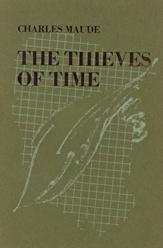 MAUDE, Charles (Charles John Alan), 1951-1993 : THE THIEVES OF TIME.