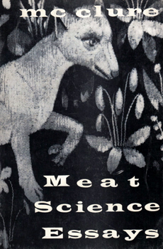 McCLURE, Michael, 1932- : MEAT SCIENCE ESSAYS.