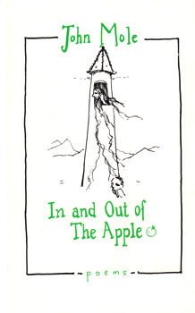 MOLE, John, 1941- : IN AND OUT OF THE APPLE.