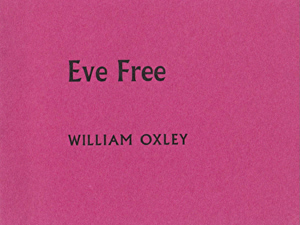 OXLEY, William, 1939- : EVE FREE.