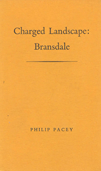 PACEY, Philip, 1946- : CHARGED LANDSCAPE : BRANSDALE.