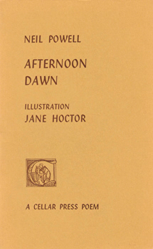 POWELL, Neil, 1948- : [COVER TITLE] AFTERNOON DAWN.