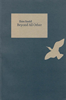 RANDELL, Elaine, 1951- : BEYOND ALL OTHER : POEMS 1970-1986.